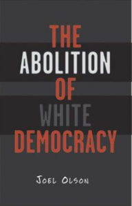 Abolition of White Democracy